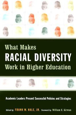 What Makes Racial Diversity Work in Higher Education Academic Leaders Present Successful Policies and Strategies
