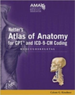 Netter's Atlas of Anatomy for CPT and ICD-9-CM Coding: Musculoskeletal