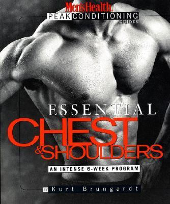 Essential Chest and Shoulders An Intense 6-Week Program