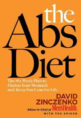 Abs Diet The Six-Week Plan to Flatten Your Stomach and Keep you Lean for Life
