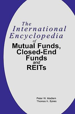 International Encyclopedia of Mutual Funds, Closed-End Funds and Real Estate Investment Trusts