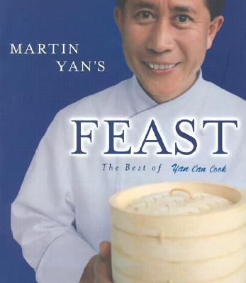 Martin Yan's Feast The Best of Yan Can Cook