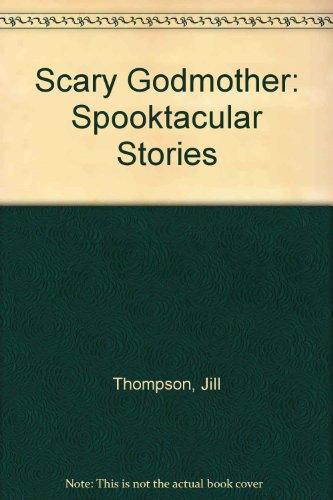 Scary Godmother: Spooktacular Stories