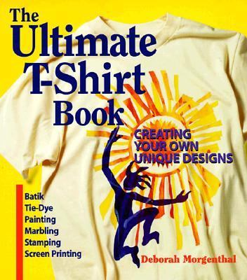 Ultimate T-Shirt Book Creating Your Own Unique Designs