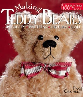 Making Teddy Bears Celebrating 100 Years  Projects, Patterns, History, Lore