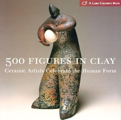 500 Figures in Clay Ceramic Artists Celebrate the Human Form