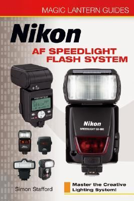 Nikon Af Speedlight Flash System Master the Creative Lighting System!