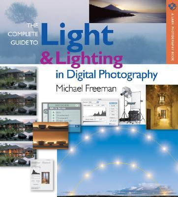 Complete Guide to Light & Lighting in Digital Photography