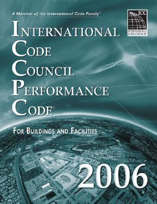International Code Council Performance Code for Buildings And Facilities 2006