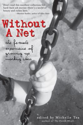 Without a Net The Female Experience of Growing Up Working Class