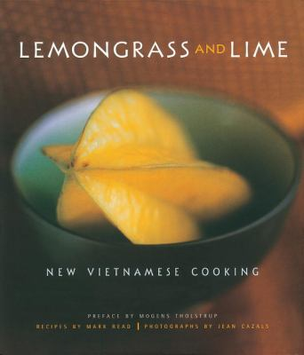 Lemongrass and Lime New Vietnamese Cooking