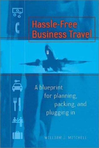 Hassle-Free Business Travel: Strategies for Navigating the New World of Travel