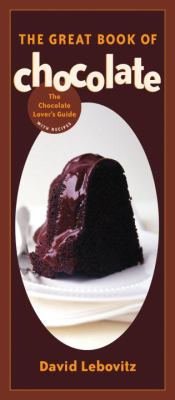 Great Book of Chocolate The Chocolate Lover's Guide with Recipes