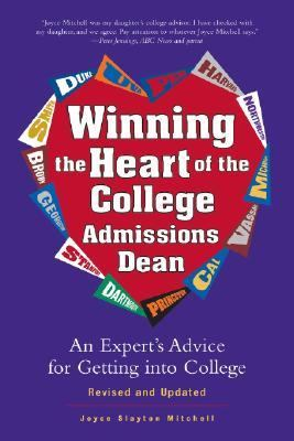 Winning the Heart of the College Admissions Dean An Expert's Advice for Getting into College