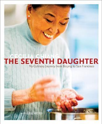 Seventh Daughter My Culinary Journey from Beijing to San Francisco