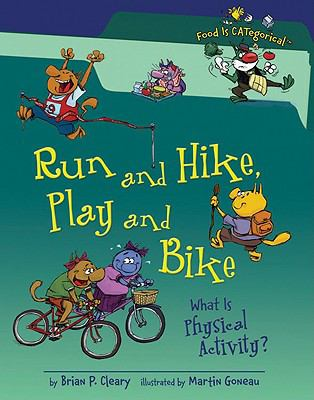 Run and Hike, Play and Bike : What Is Physical Activity?