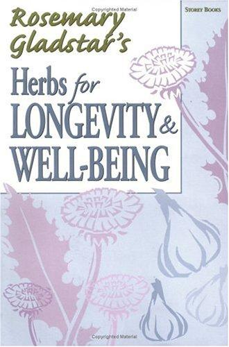 Herbs for Longevity & Well-Being (Rosemary Gladstar's Herbal Remedies)