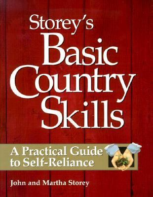 Storey's Basic Country Skills A Practical Guide to Self-Reliance
