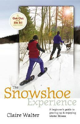 Snowshoe Experience Gear Up & Discover the Wonders of Winter on Snowhoes