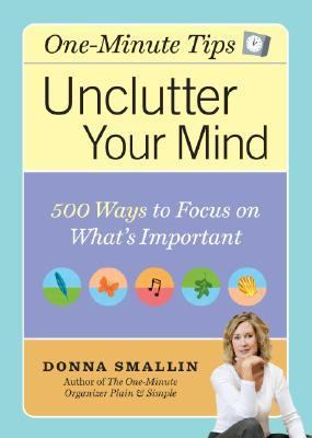 Unclutter Your Mind One-minute Tips