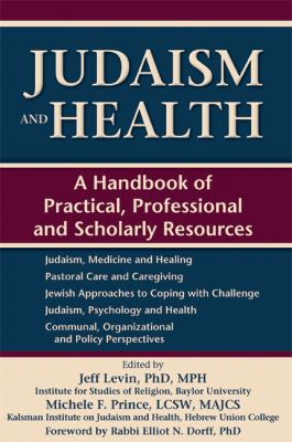 Judaism and Health : A Handbook of Practical, Professional and Scholarly Resources