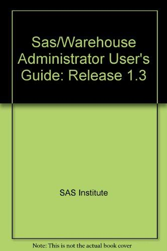 Sas/Warehouse Administrator User's Guide: Release 1.3