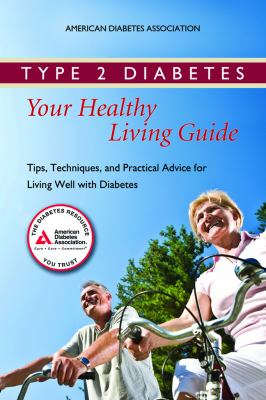 Type 2 Diabetes: Tips, Techniques, and Practical Advice for Living Well with Diabetes (4th Edition)