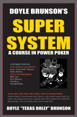 Doyle Brunson's Super System A Course in Power Poker