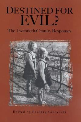 Destined for Evil? the Twentieth Century Response