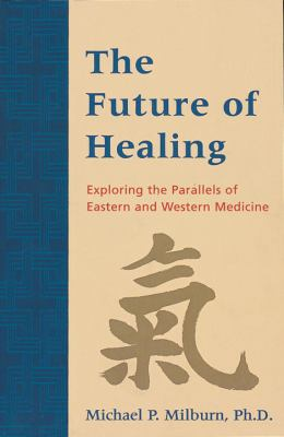Future of Healing Exploring the Parallels of Eastern and Western Medicine