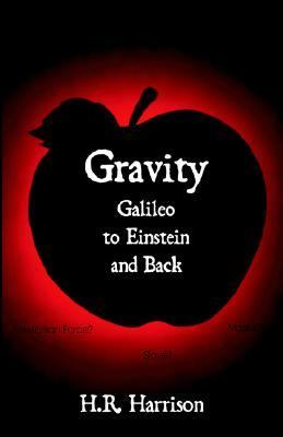 Gravity - Galileo to Einstein and Back Newtonian Force, Slave or Master?