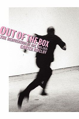 Out of the Box The Reinvention of Art, 1965-1975