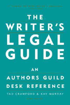 Writer's Legal Guide An Author's Guild Desk Reference