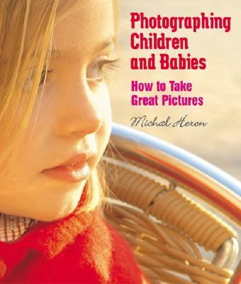 Photographing Children And Babies How To Take Great Pictures