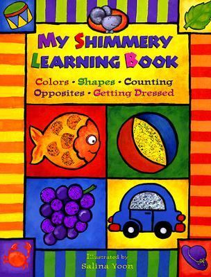 My Shimmery Learning Book Colors, Shapes, Counting, Opposites, Getting Dressed