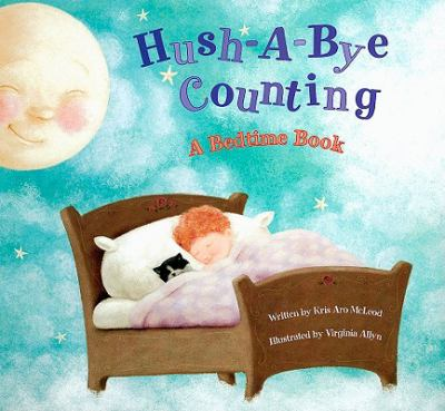 Hush-a-Bye Counting: A Bedtime Book