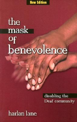 Mask of Benevolence Disabling the Deaf Community