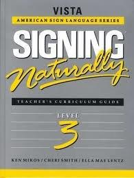 Signing Naturally Level 3 (The Vista Curriculum Series)