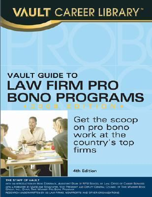 Vault Guide to Law Firm Pro Bono Programs, 2008 Edition