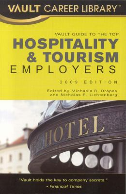 Vault Guide to the Top Hospitality and Tourism Industry Employers, 3rd Edition