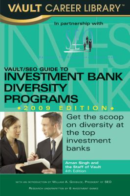 Vault/SEO Guide to Investment Bank Diversity Programs, 2009 Edition