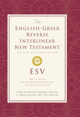 The English-Greek Reverse Interlinear New Testament: English Standard Version