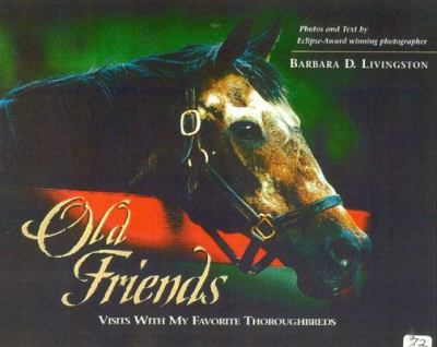 Old Friends Visits With My Favorite Thoroughbreds
