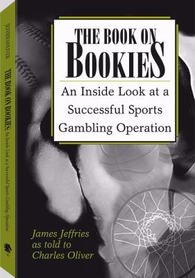 Book on Bookies An Inside Look at a Successful Sports Gambling Operation