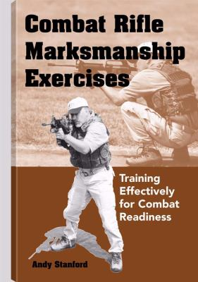 Combat Rifle Marksmanship Exercises: Training Effectively for Combat Readiness