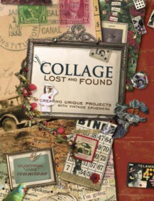 Collage Lost And Found Creating Unique Projects With Vintage Ephemera