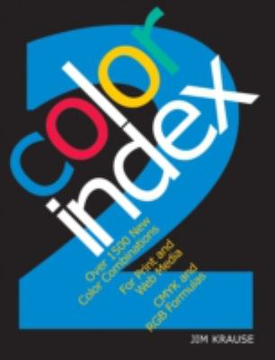 Color Index 2 Over 1500 New Color Combinations. for Print and Web Media. Cmyk and Rgb Formulas.