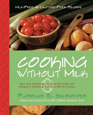 Cooking Without Milk Milk-Free and Lactose-Free Recipes