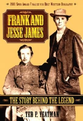Frank and Jesse James The Story Behind the Legend