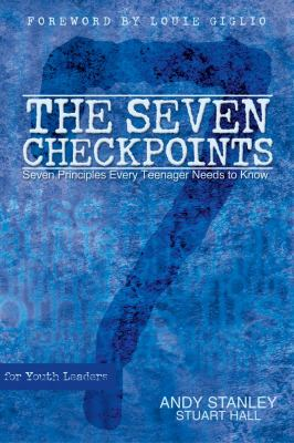 Seven Checkpoints Seven Principles Every Teenager Needs to Know